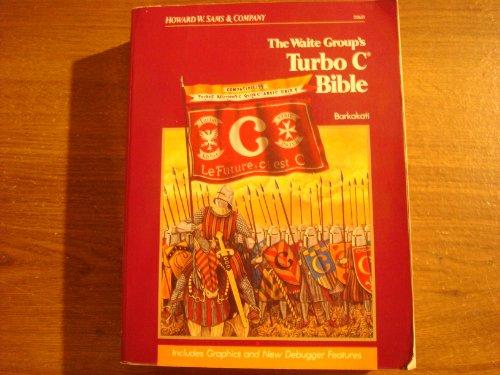 9780672226311: Waite Group's Turbo C Bible (The Waite Group)