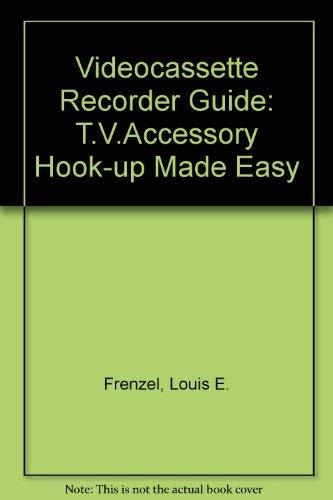 VCR Connections Guide: Frenzel, Louis E.,