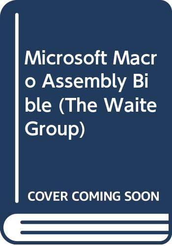 9780672226595: Microsoft Macro Assembly Bible (The Waite Group)
