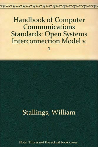 Handbook of Computer-Communications Standards Volume 1: Stallings, William