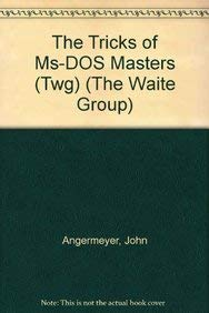 9780672227172: The Waite Group's Tricks of the MS-DOS Masters
