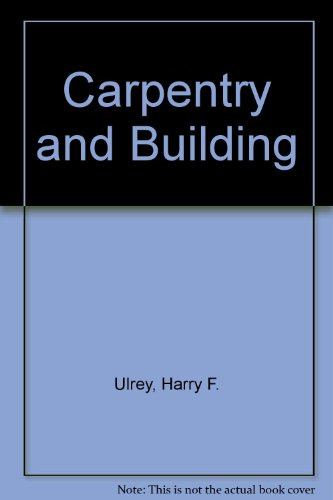 Carpentry & Building: Ulrey, Harry F