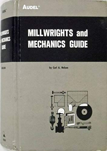 Millwrights And Mechanics Guide: Nelson, Carl A.