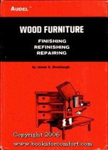 9780672232169: Wood Furniture: Finishing, Refinishing, Repairing