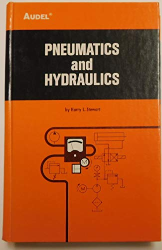 Pneumatics and Hydraulics : A Revision of: Harry L. Stewart