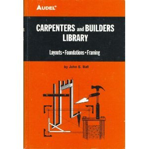 9780672232428: Audel Carpenters and Builders Library No 3 : Layouts, Foundations, Framing