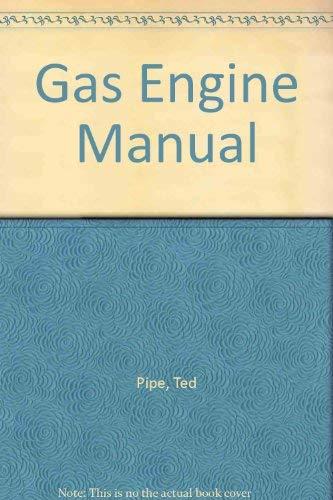 Gas Engine Manual: Pipe, Ted