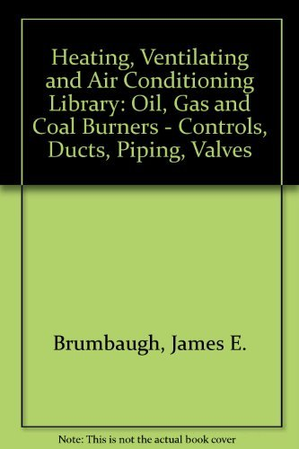 Audel Heating, Ventilating and Air Conditioning Library, Volume 2: Brumbaugh, James E.