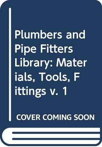 9780672232565: Plumbers and Pipe Fitters Library: Materials, Tools, Fittings v. 1