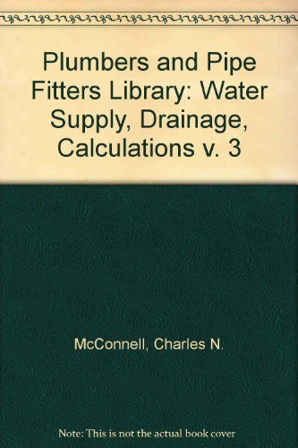 9780672232589: Plumbers and Pipe Fitters Library: Water Supply, Drainage, Calculations v. 3