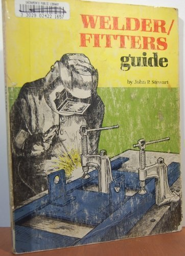 Welder/Fitters Guide (0672233258) by John P. Stewart
