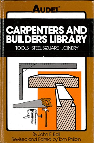9780672233654: Carpenters and Builders Library: Tools, Steel Square, Joinery v.1 (Carpenters and builders library / by John E. Ball) (Vol 1)