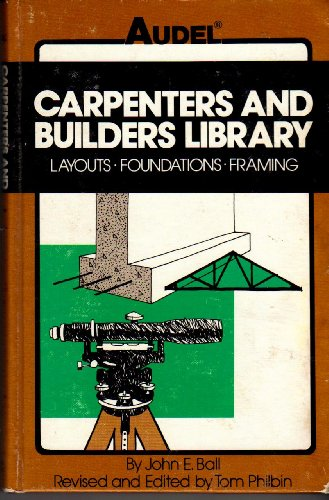 9780672233678: Carpenters and Builders Library: Layouts, Foundations, Framing v.3 (Carpenters and builders library / by John E. Ball) (Vol 3)