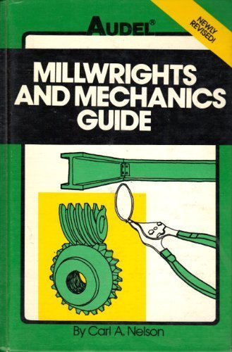 Millwrights and Mechanics Guide: Carl A. Nelson