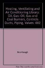 Heating, Ventilating and Air Conditioning Library Volume 2: Oil, Gas and Coal Burners, Controls ...