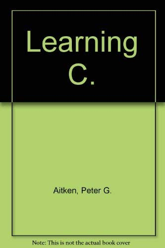 Learning C (0672300095) by Peter G. Aitken