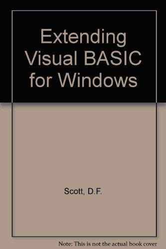 Extending Visual Basic for Windows/Book and Disk: Scott, D. F.