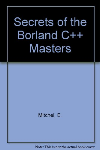 9780672301377: Secrets of the Borland C++ Masters/Book and Disks