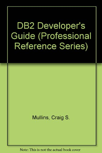 9780672301919: DB2 Developer's Guide (Professional Reference Series)