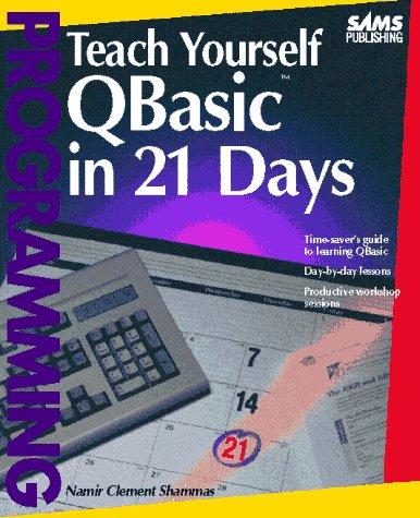 Teach Yourself Qbasic in 21 Days: Namir Clement Shammas
