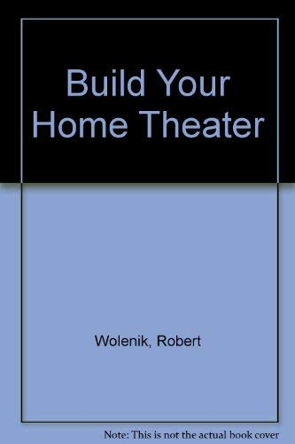 9780672303814: Build Your Home Theater