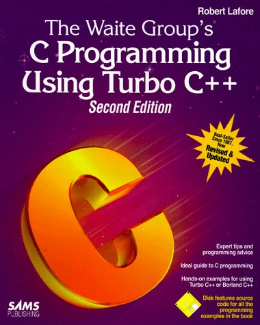 The Waite Group's C Programming Using Turbo C++/Book and Disk (067230399X) by Robert Lafore