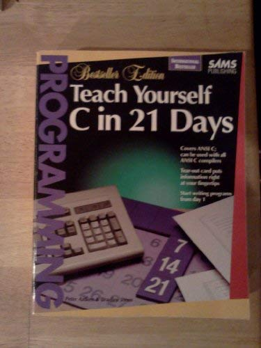 Teach Yourself C in 21 Days (Sams Teach Yourself) (0672304481) by Peter G. Aitken; Bradley L. Jones