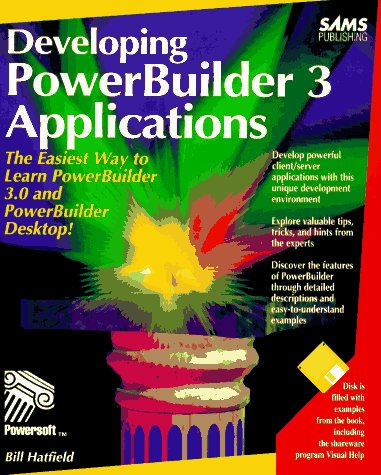 9780672304651: Developing Powerbuilder 3: Applications/Book and Disk