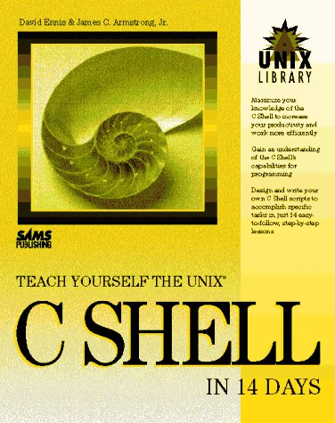 9780672305405: Teach Yourself the Unix C Shell in 14 Days (Unix Library)
