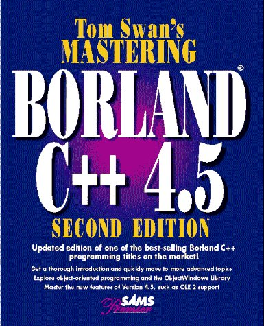 9780672305467: Mastering Borland C++ 4.5