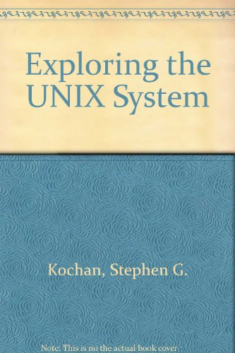 9780672305511: Exploring the UNIX System