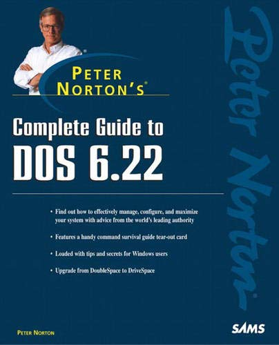 9780672306143: Peter Norton's Complete Guide to DOS 6.22: Premiere Edition