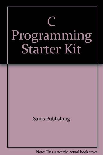 C Programming Starter Kit: Sams Publishing