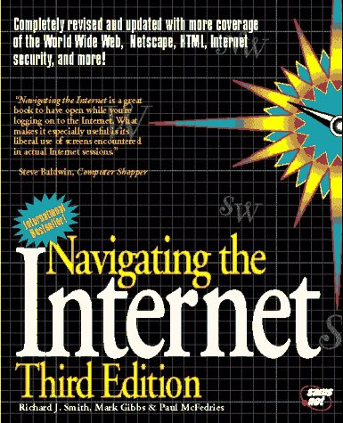 Navigating the Internet (Does Not Have a Disk) (0672307189) by Mark Gibbs; Richard J. Smith