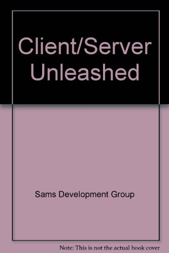Client/Server Unleashed: Jenkins, Neil