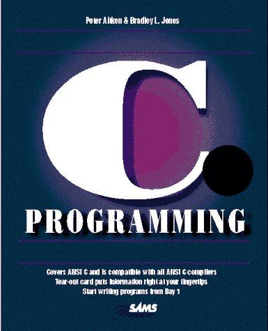 Teach Yourself C Programming in 21 Days: Peter G. Aitken,