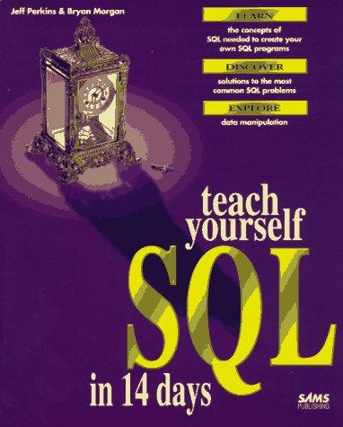 9780672308550: Teach Yourself SQL in 14 Days (Sams Teach Yourself)
