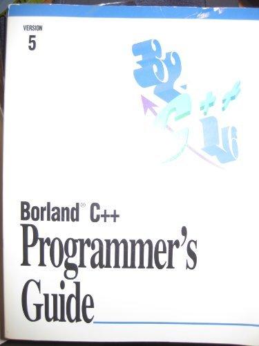 Borland C++ User's Guide Version 5 Volume: Borland Staff