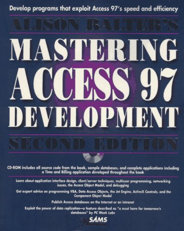 9780672309991: Alison Balter's Mastering Access 97 Development, Premier Edition, Second Edition (2nd Edition)