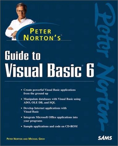 Peter Norton's Guide to Visual Basic 6: Norton, Peter, Groh, Michael