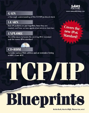 TCP/IP Blueprints: Burk, Robin, Bligh, Martin J., Lee, Thomas