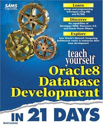 Sams Teach Yourself Oracle8 Database Development in 21 Days: David Lockman