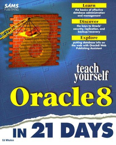 9780672311598: Teach Yourself Oracle8 in 21 Days (Sams Teach Yourself)