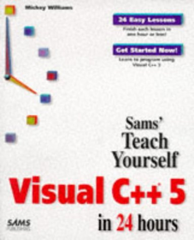 Teach Yourself Visual C++ 5 in 24: Williams, Mickey