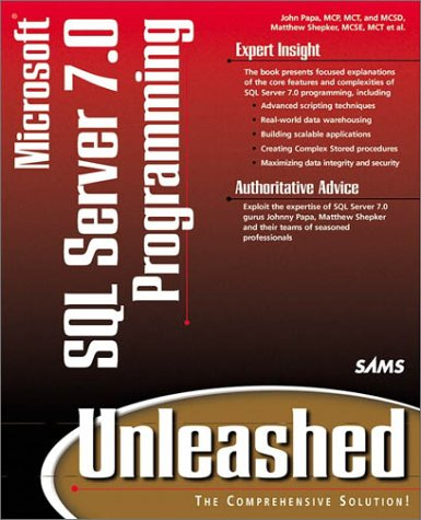 Microsoft SQL Server 7.0 Programming Unleashed (2nd Edition) (067231293X) by John Papa; Matthew Shepker; Peter Debetta; Dave Martin; Randy Charles Morin