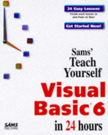 9780672313066: Sams' Teach Yourself Visual Basic 6 in 24 Hours (Teach Yourself)