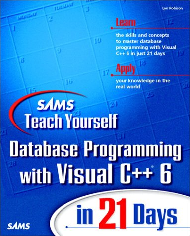 9780672313509: Sams Teach Yourself Database Programming with Visual C++ 6 in 21 Days