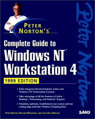 9780672313738: Peter Norton's Complete Guide to Windows NT Workstation 4, 1999 Edition
