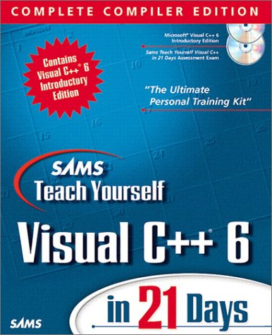 9780672314032: Sams Teach Yourself Visual C++ 6 in 21 Days, Complete Compiler Edition