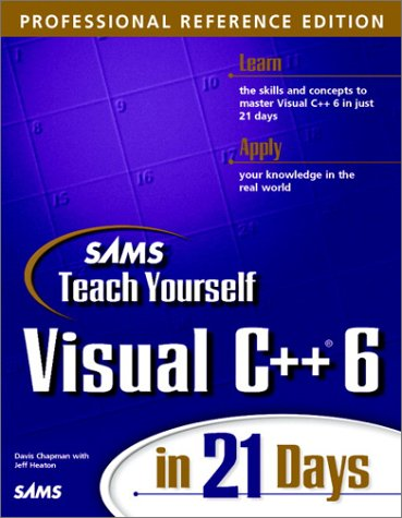 9780672314049: Sams Teach Yourself Visual C++ 6 in 21 Days, Professional Reference Edition